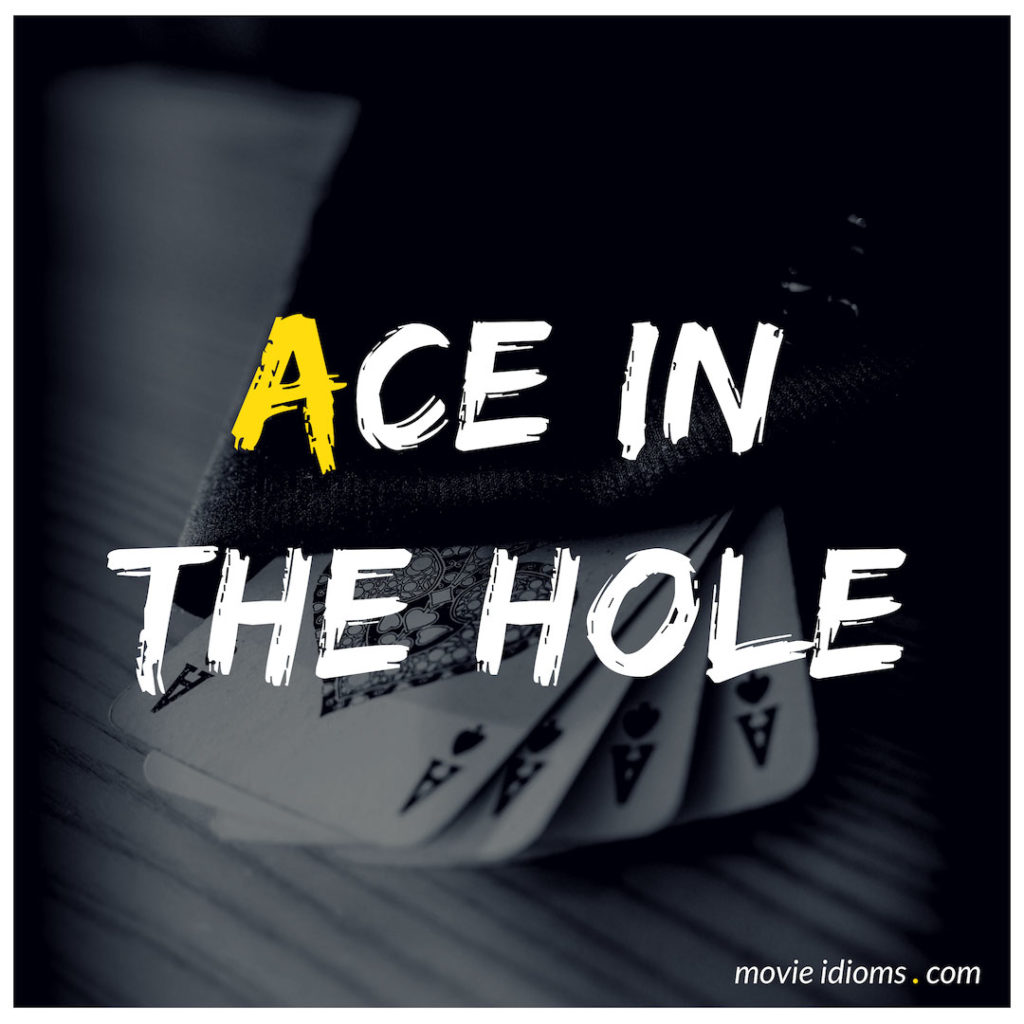 Ace In The Hole Idiom