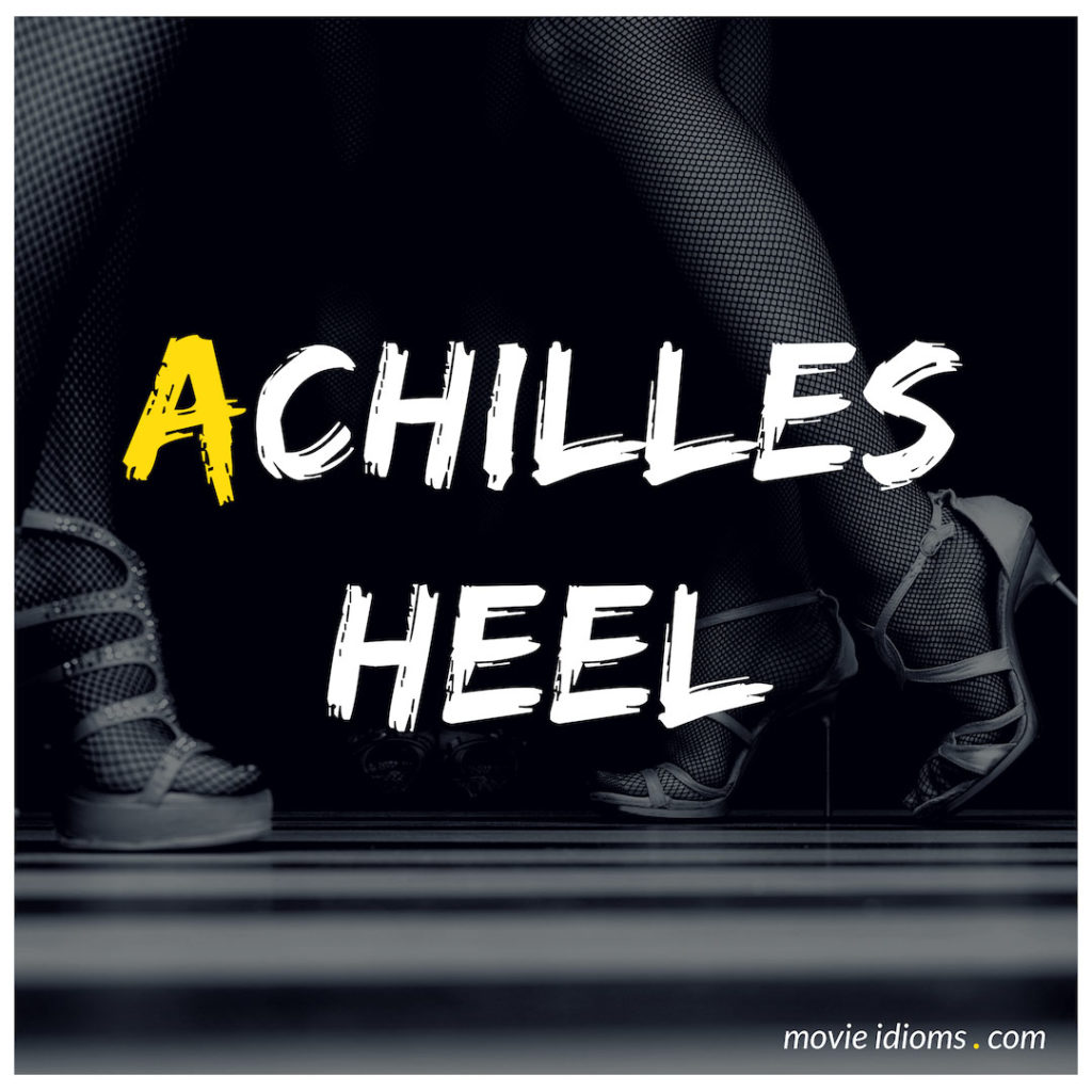Achilles Heel Idiom