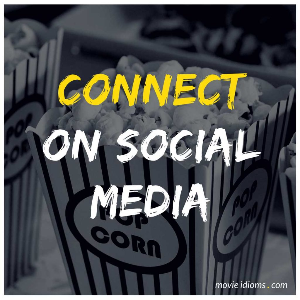 Connect on Social Media - Movie Idioms