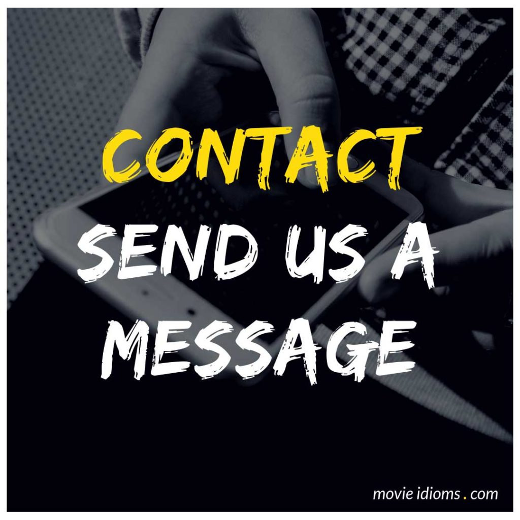Contact - Send us a Message - Movie Idioms