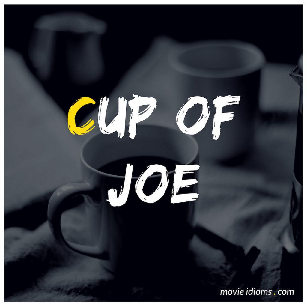 Cup Of Joe Idiom