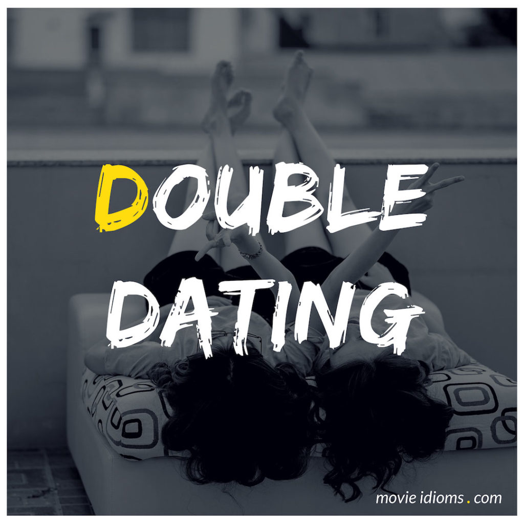 Double Dating Idiom