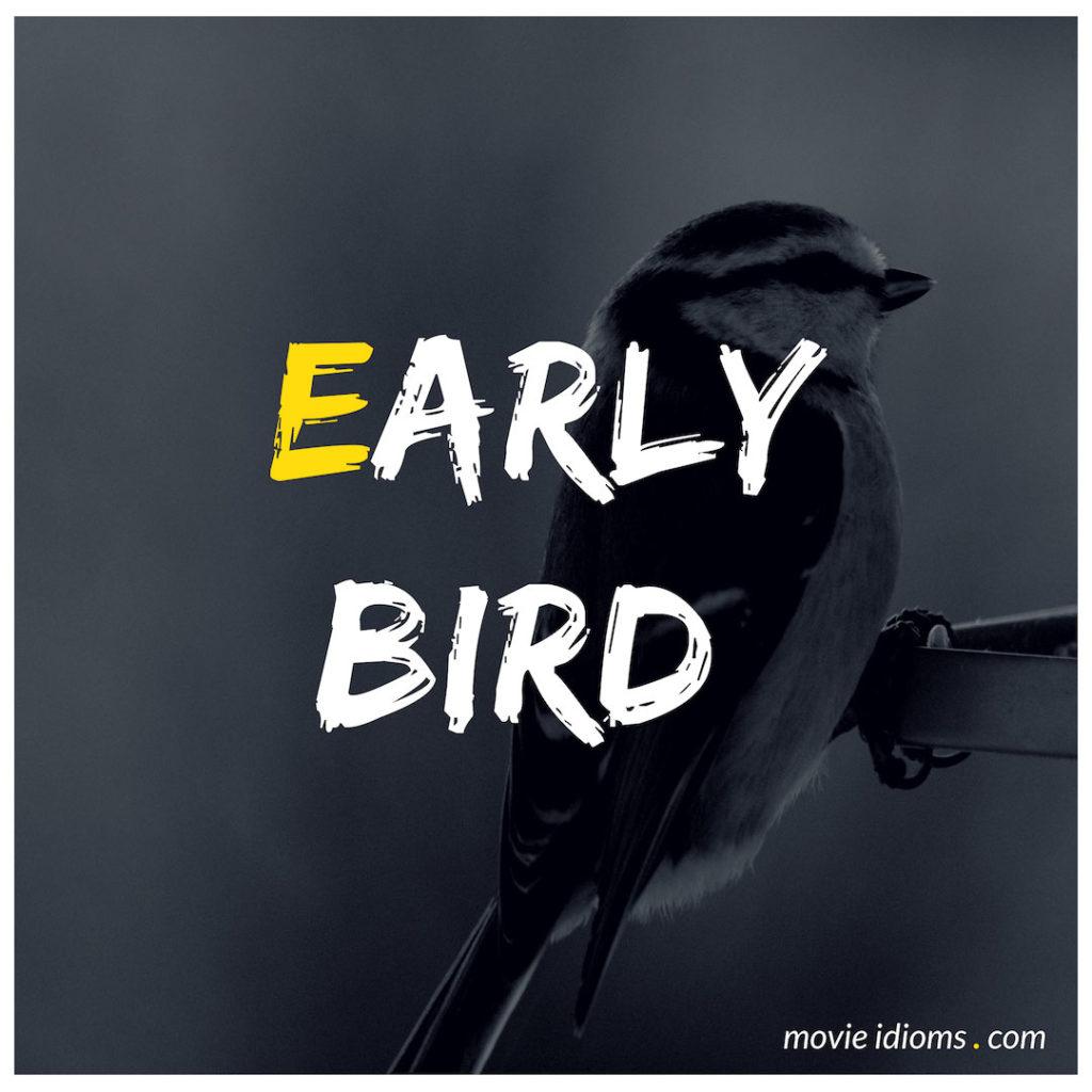 Early Bird Idiom