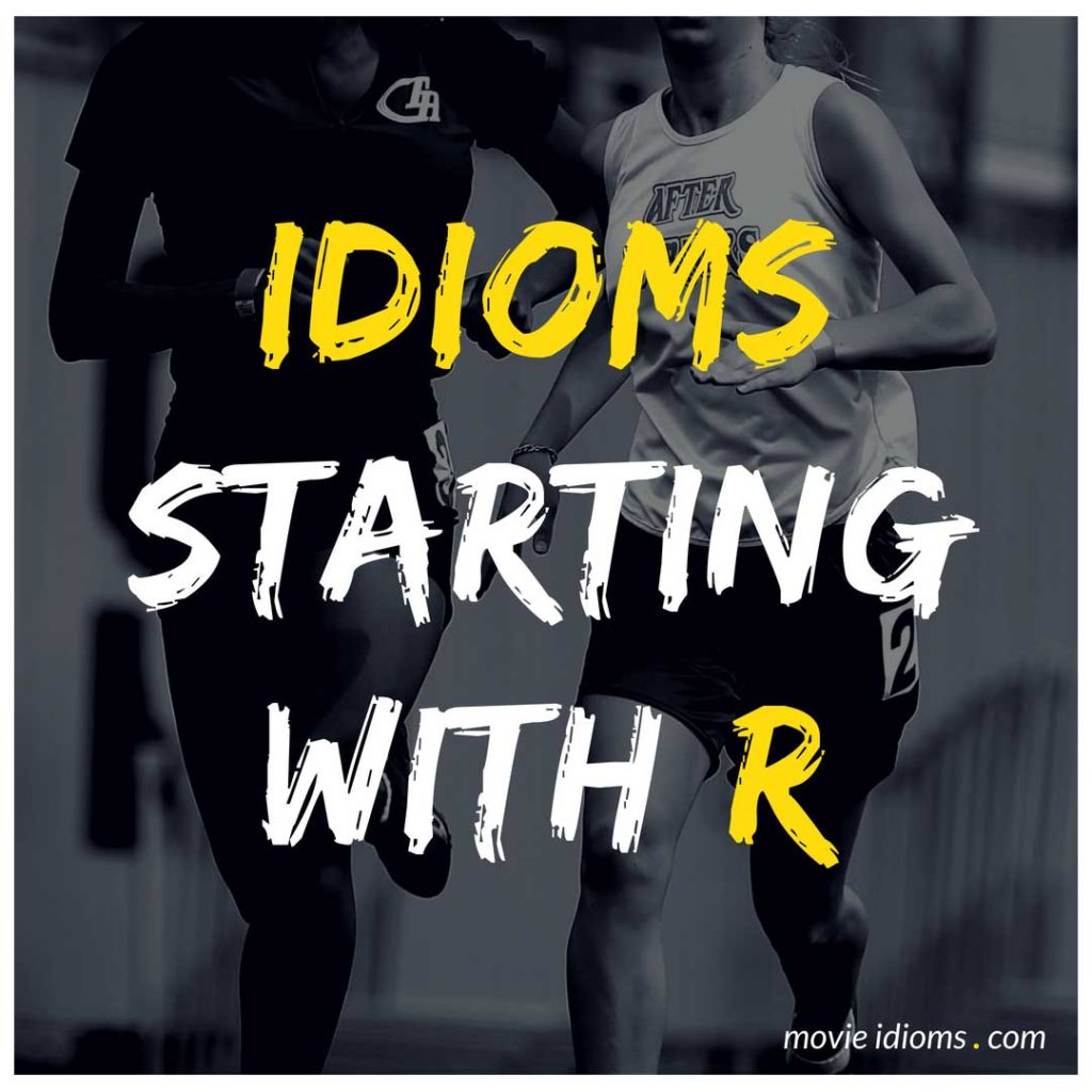 R Idioms List: Idioms Starting With R
