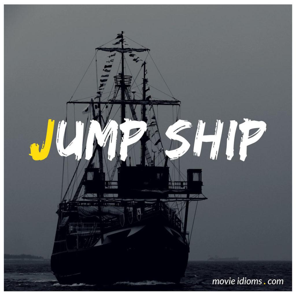 Jump Ship Idiom