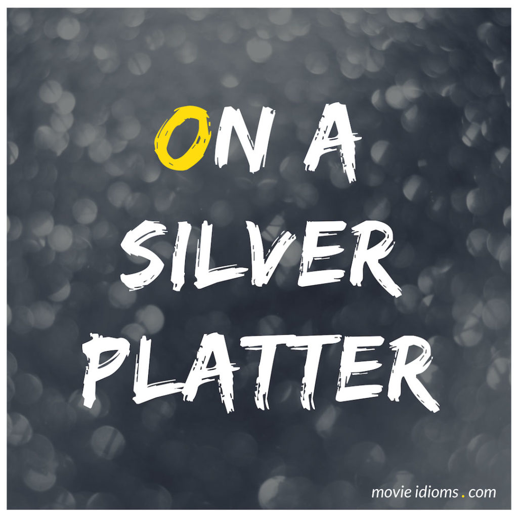 On A Silver Platter Idiom