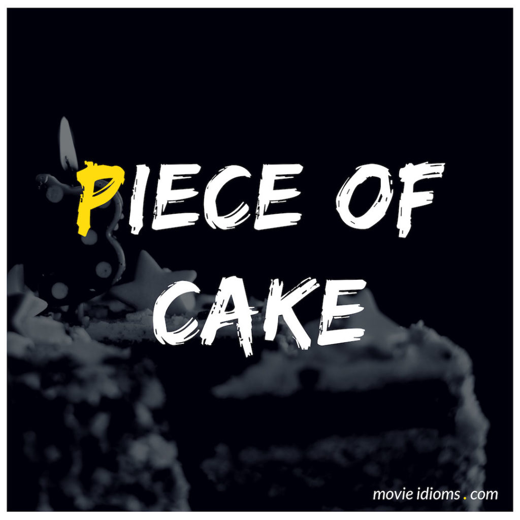 Piece Of Cake Idiom