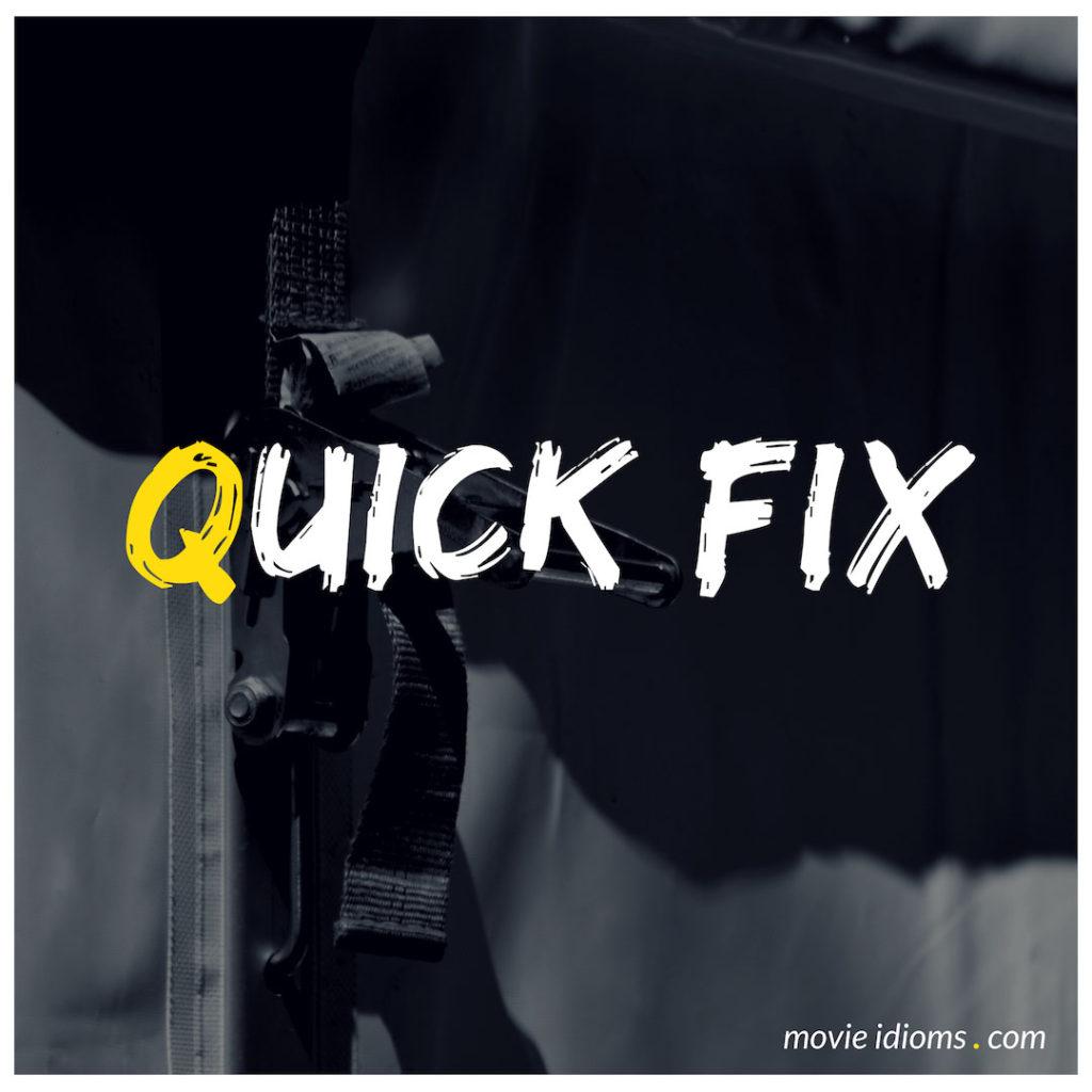 Quick Fix Idiom