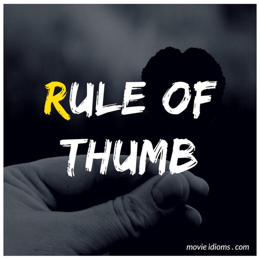 Rule Of Thumb Idiom