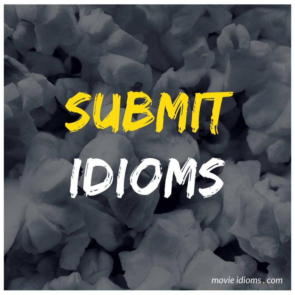 Submit Idioms - Movie Idioms