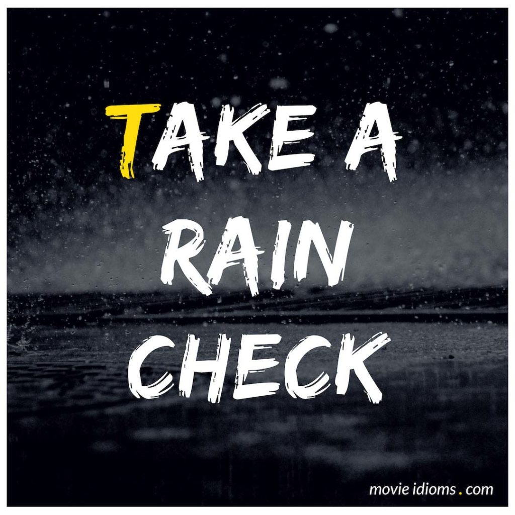 Take A Rain Check Idiom
