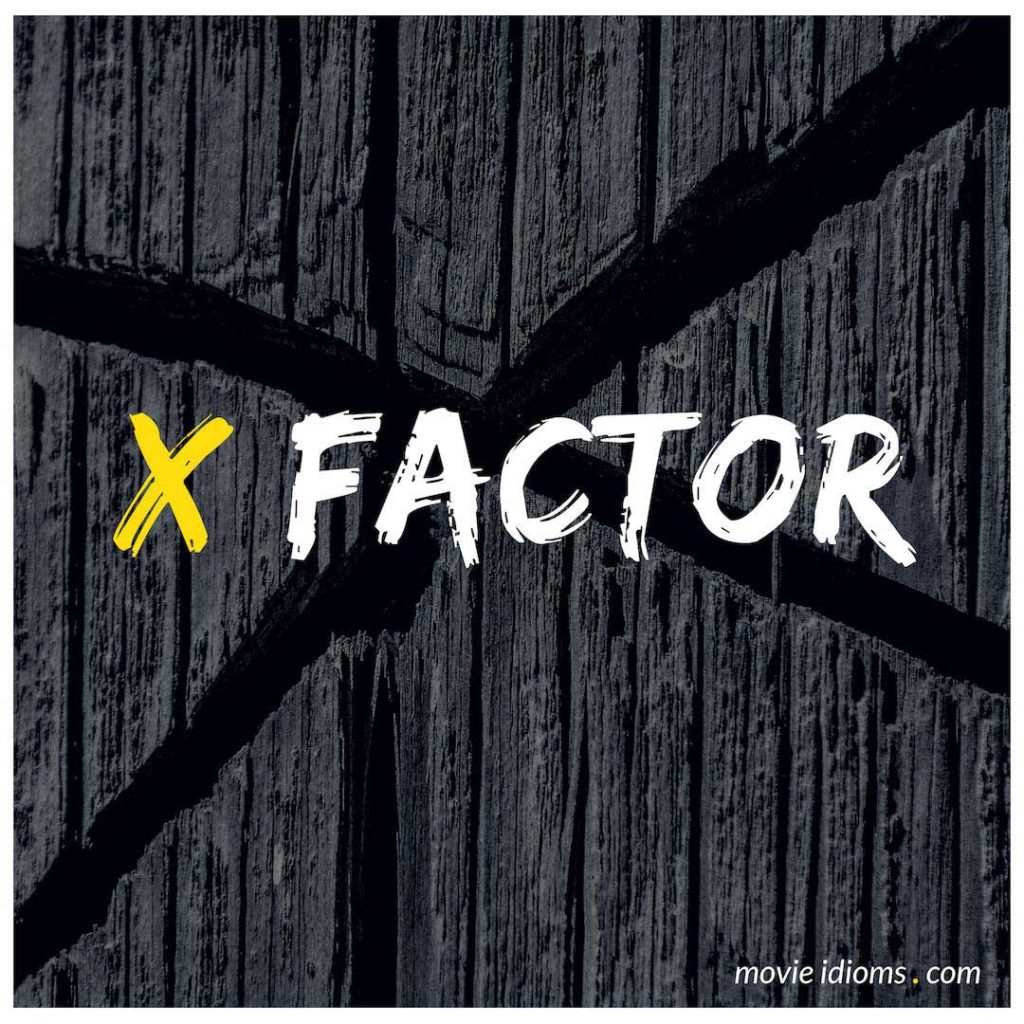 X Factor Idiom