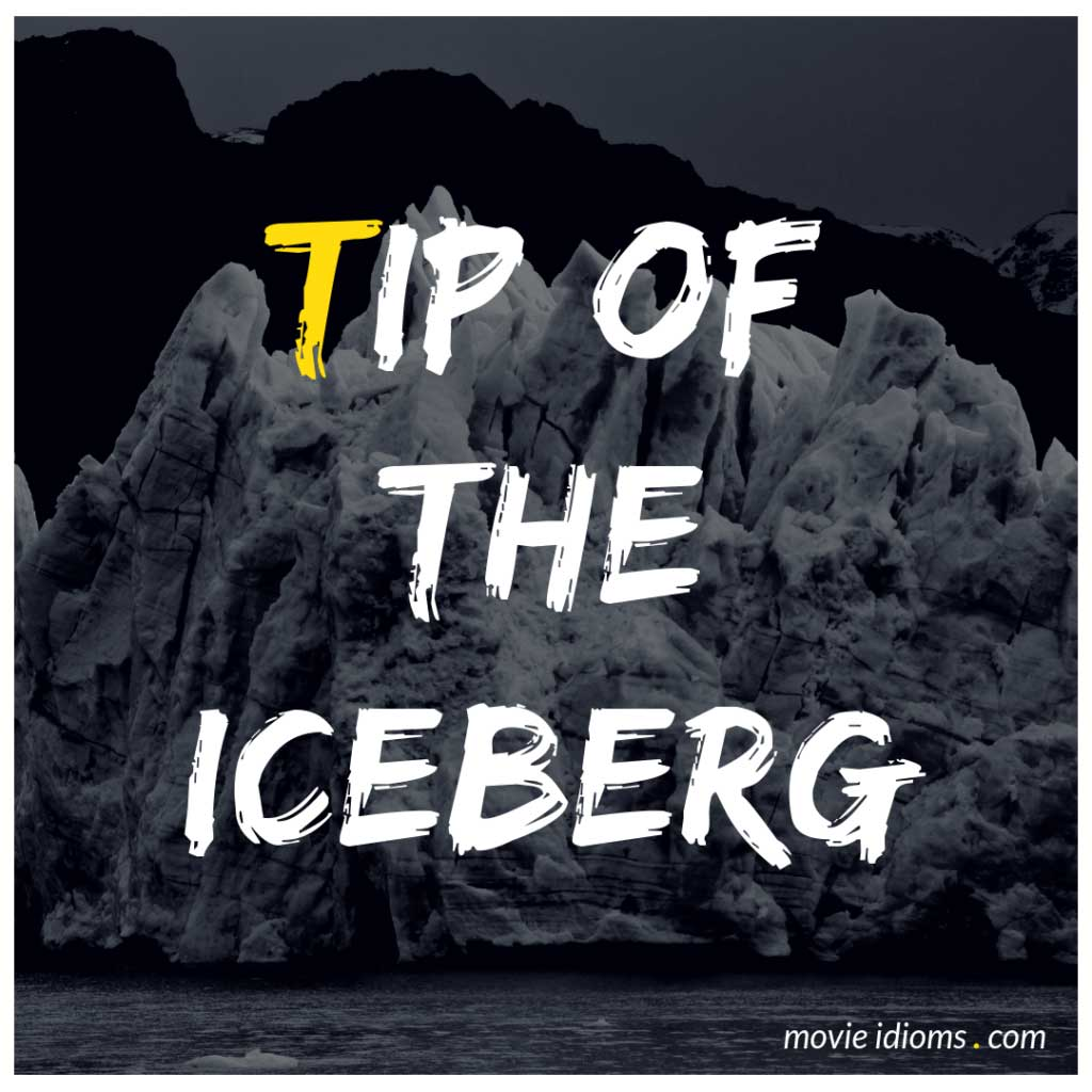 Tip of the Iceberg Idiom