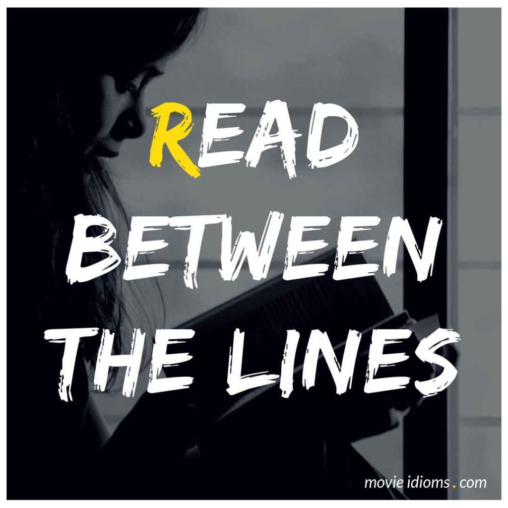 Read Between The Lines Idiom