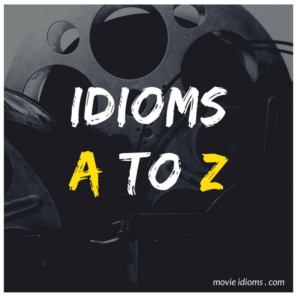 Idioms A to Z