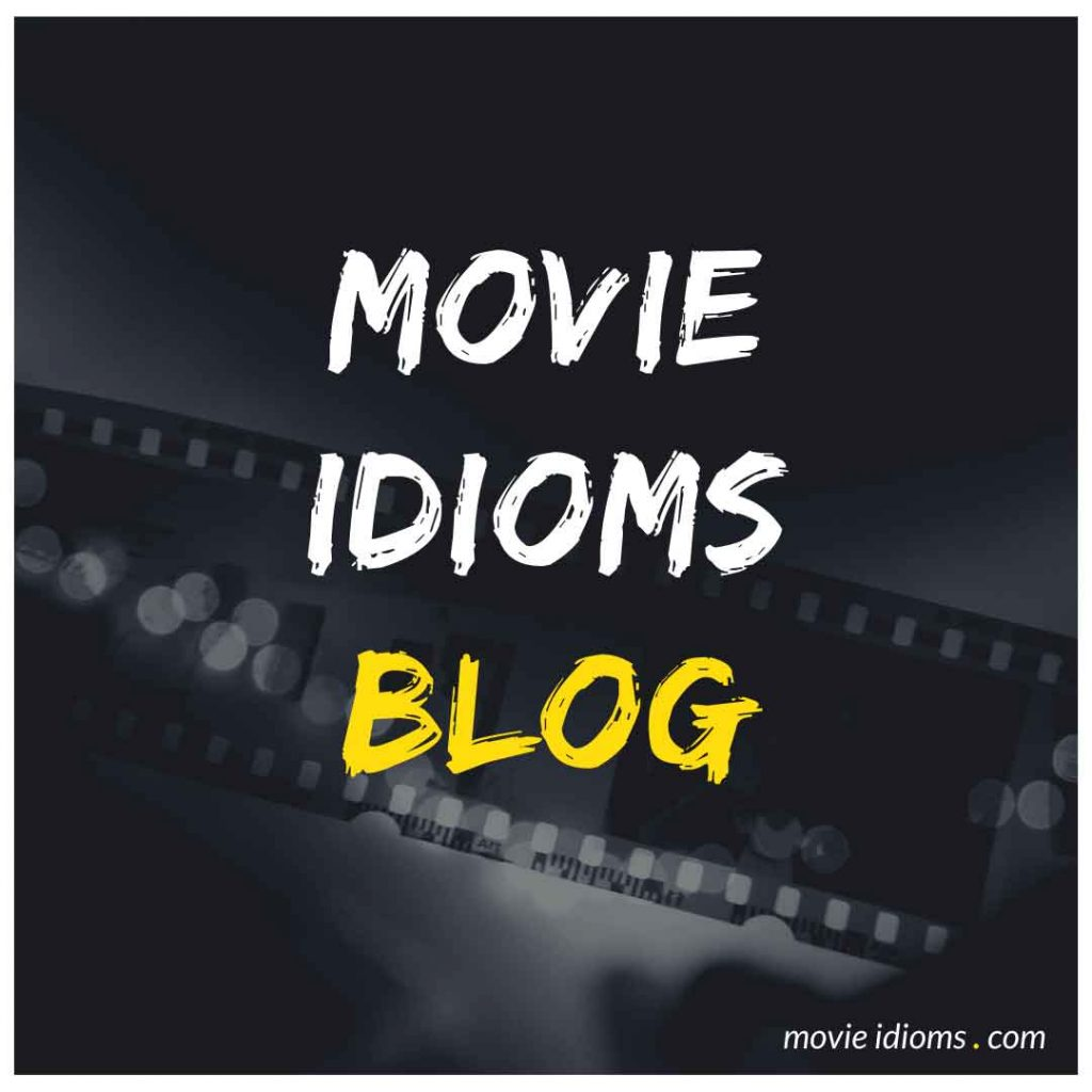 Movie Idioms Blog