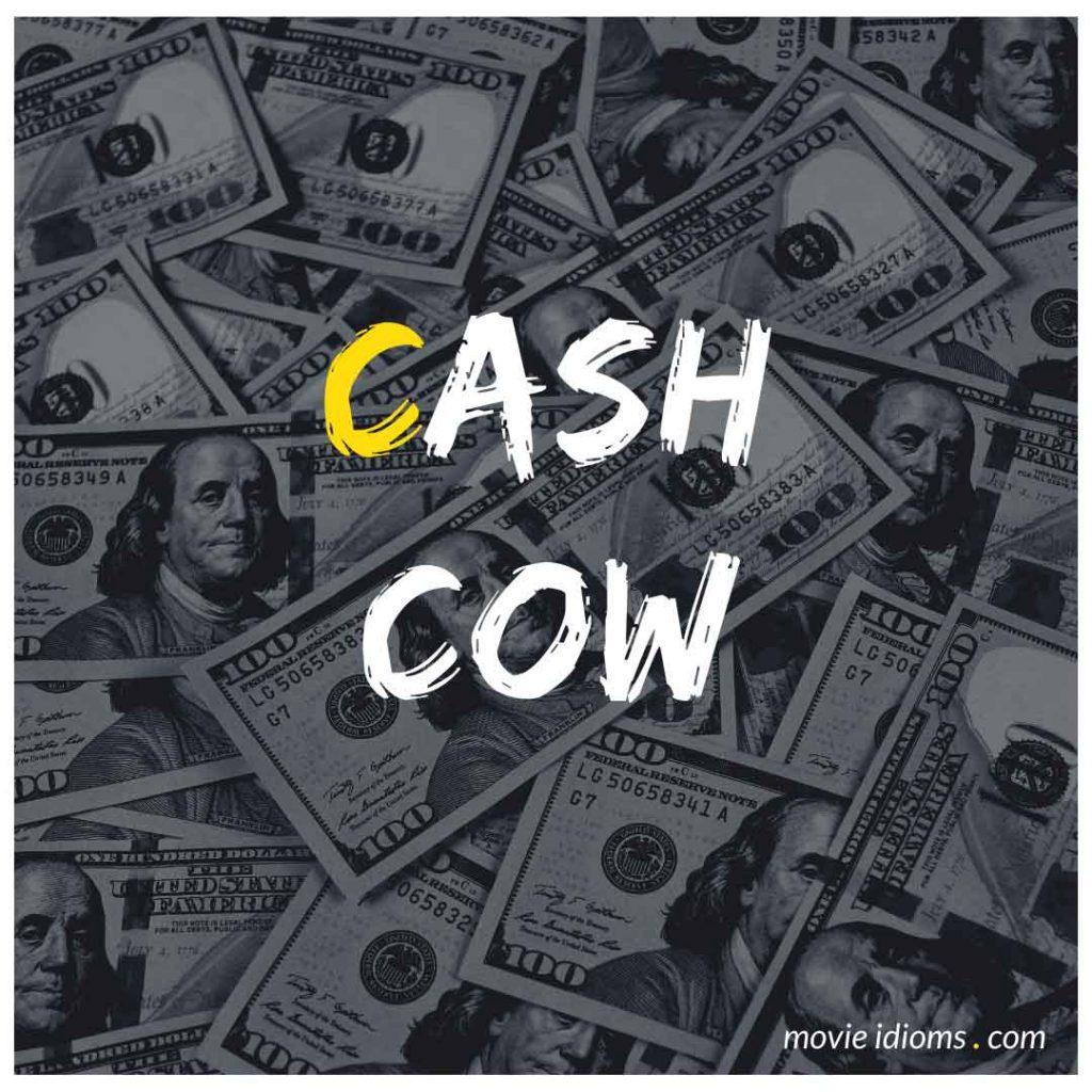 Cash Cow Idiom