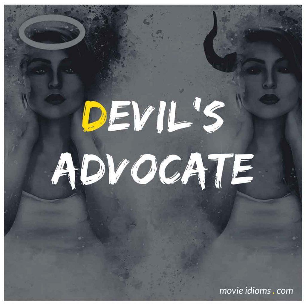 Devil's Advocate Idiom